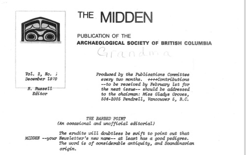 "First appearance of the name ""The Midden"". Further down it notes: In fact, some considerble thought went into choosing this name, though at first it may seem derisory. The excecutive met in solemn debate on at ""Least three occasions. And in case you don't believe it, here are some of the serious and not-so-serious sugges- tions put forward before ""The MIDDEN"" won by an overuhelming vote: The Pit Report, The Keekwillie, The Katz Spaul (say it fast!) , Strata Data., The Artifact, Detritus, The Level Bag (there was a long pause after that), The Cuitural Layer (and all that), Want Adze (boo, hiss). But The MIDDEN covers all of them!"